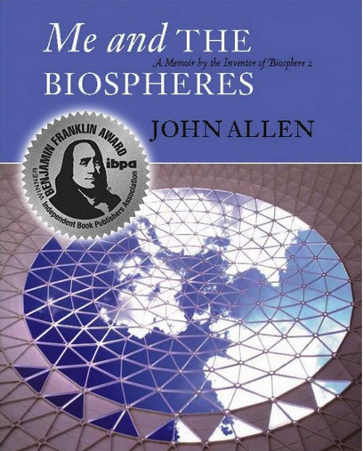 Me and The Biospheres by John Allen