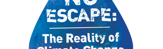 No Escape: The Reality of Climate Change Here & Now, Oct 2019